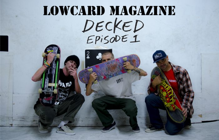 """LOWCARD """"DECKED"""" EPISODE ONE…"""