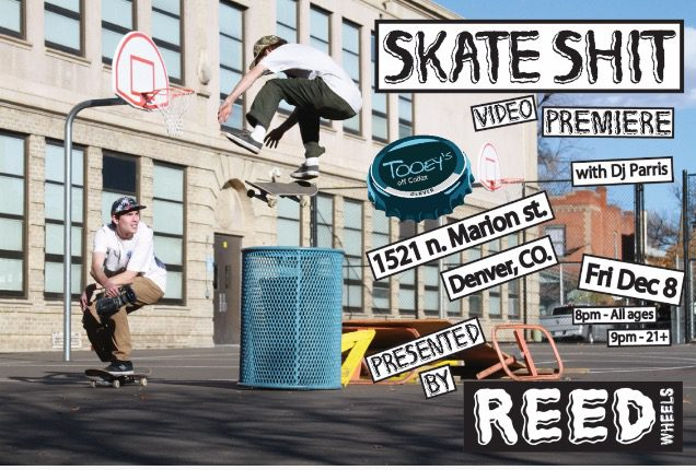 Reed wheels - SKATE SHIT premiere flyer
