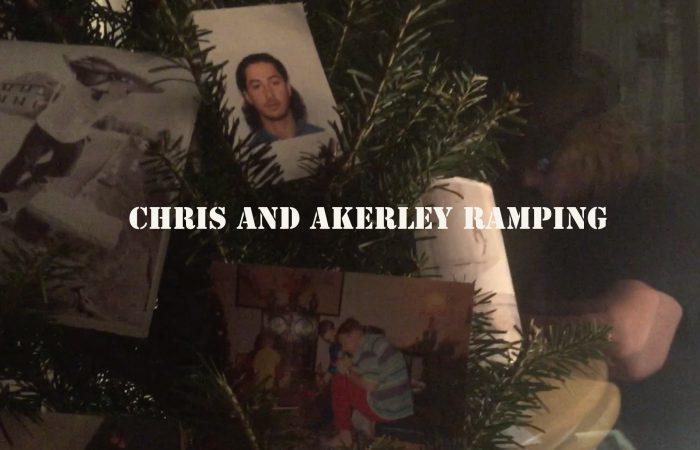 Chris and Akerley Ramping…