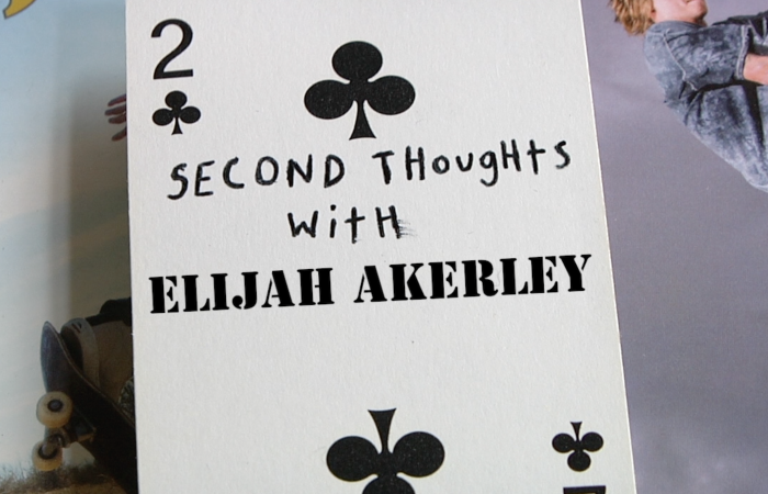 Second Thoughts With Elijah Akerley