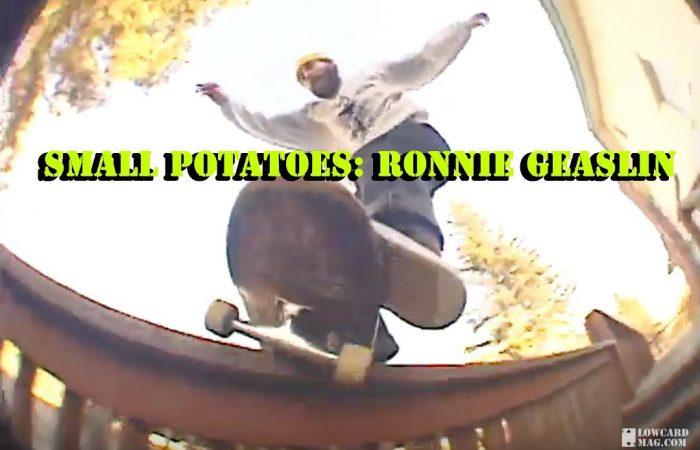 Small Potatoes: Ronnie Geaslin…